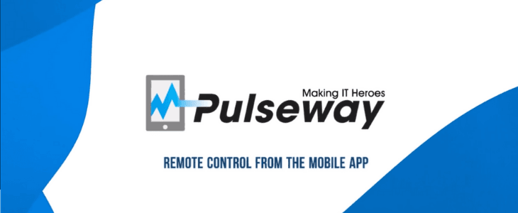 Pulseway Launches Innovative, New Mobile Remote Control Feature to Aid with Security and Accessibility