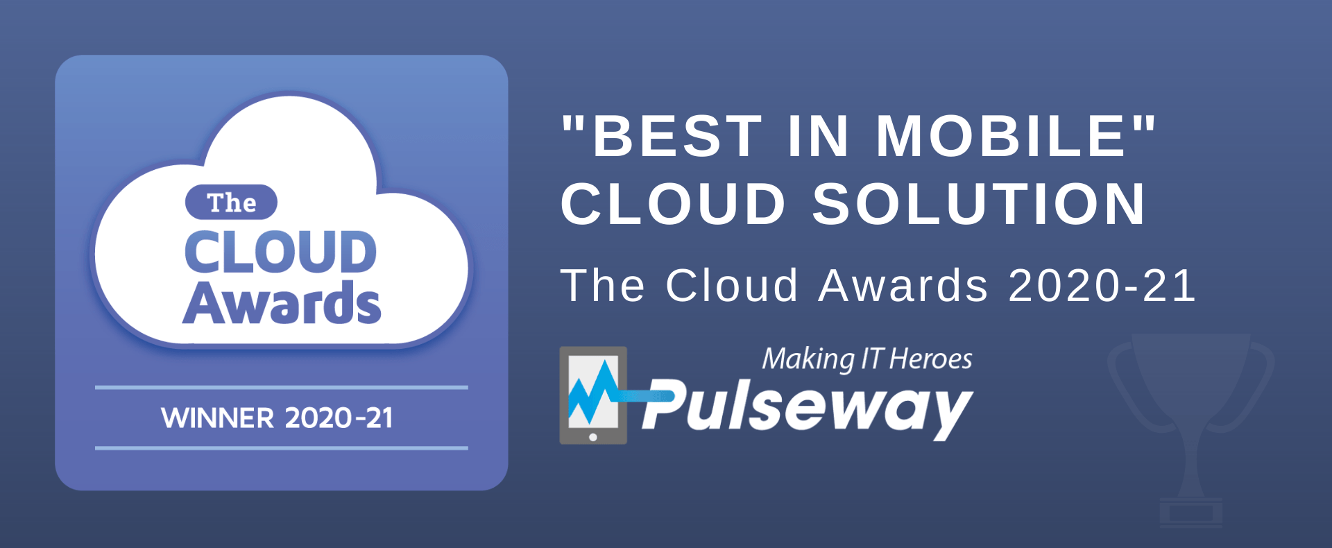 Pulseway Wins the Best In Mobile Cloud Solution at the Cloud Awards