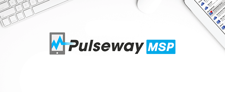 Press and Customers Rave as Pulseway Tightens Focus on MSPs with Mobile RMM/PSA One-Two Punch