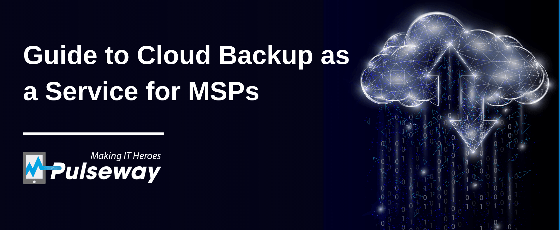 Guide to Cloud Backup as a Service for MSPs